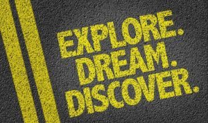 Explore, dream discover